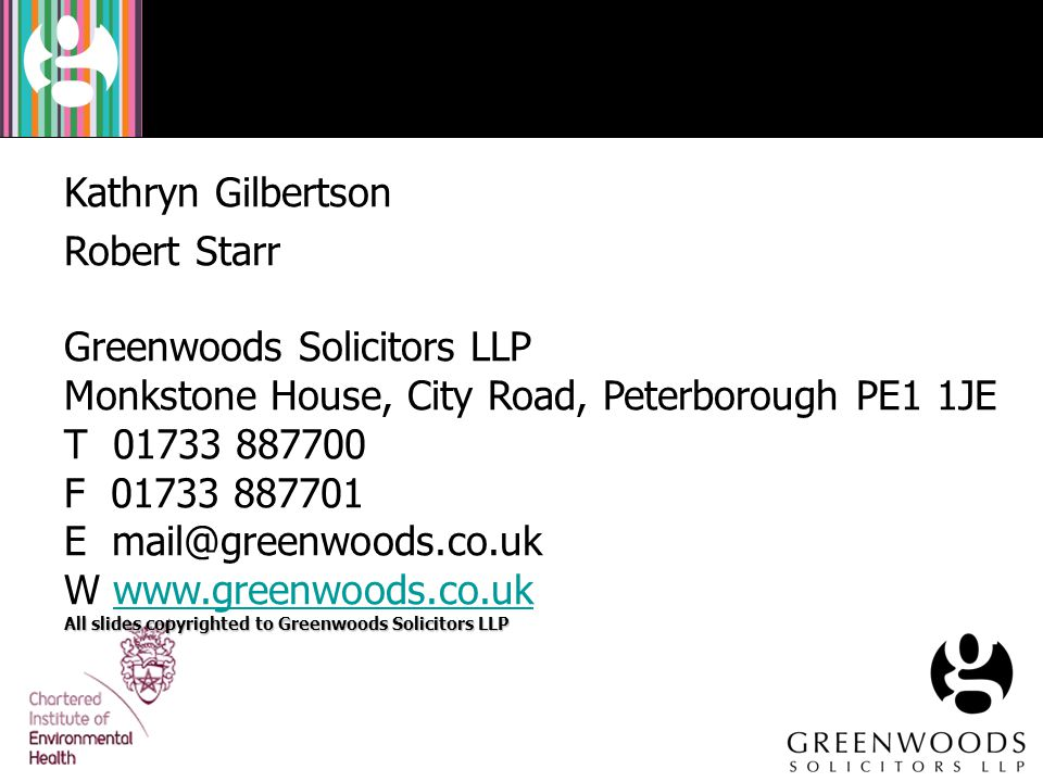 Kathryn Gilbertson Robert Starr Greenwoods Solicitors LLP Monkstone House, City Road, Peterborough PE1 1JE T 01733 887700 F 01733 887701 E mail@greenw