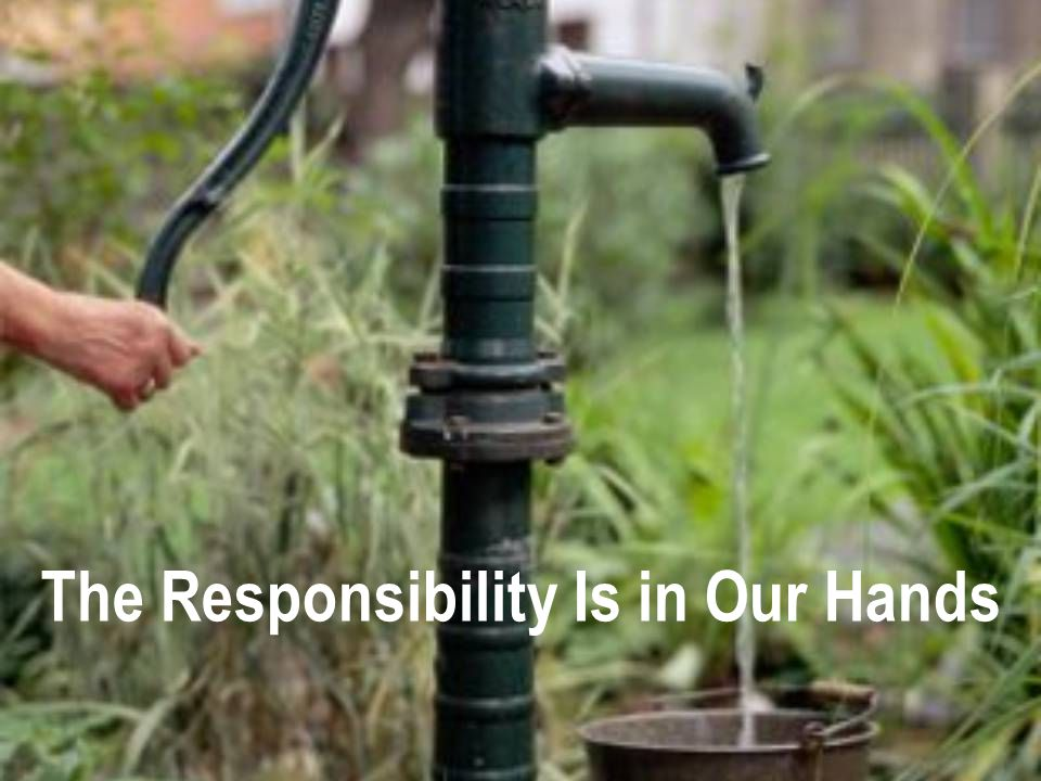The Responsibility Is in Our Hands