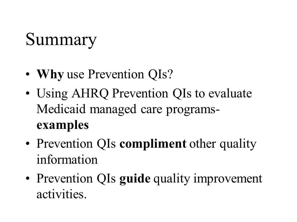 Summary Why use Prevention QIs.
