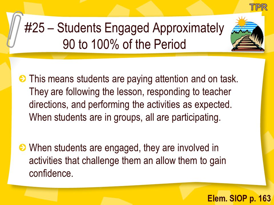 # 25 – Students Engaged Approximately 90 to 100% of the Period This means students are paying attention and on task.