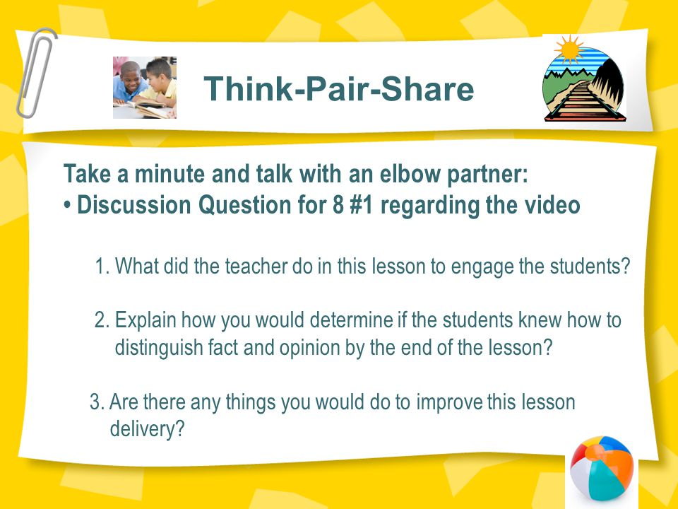Think-Pair-Share Take a minute and talk with an elbow partner: Discussion Question for 8 #1 regarding the video 1.