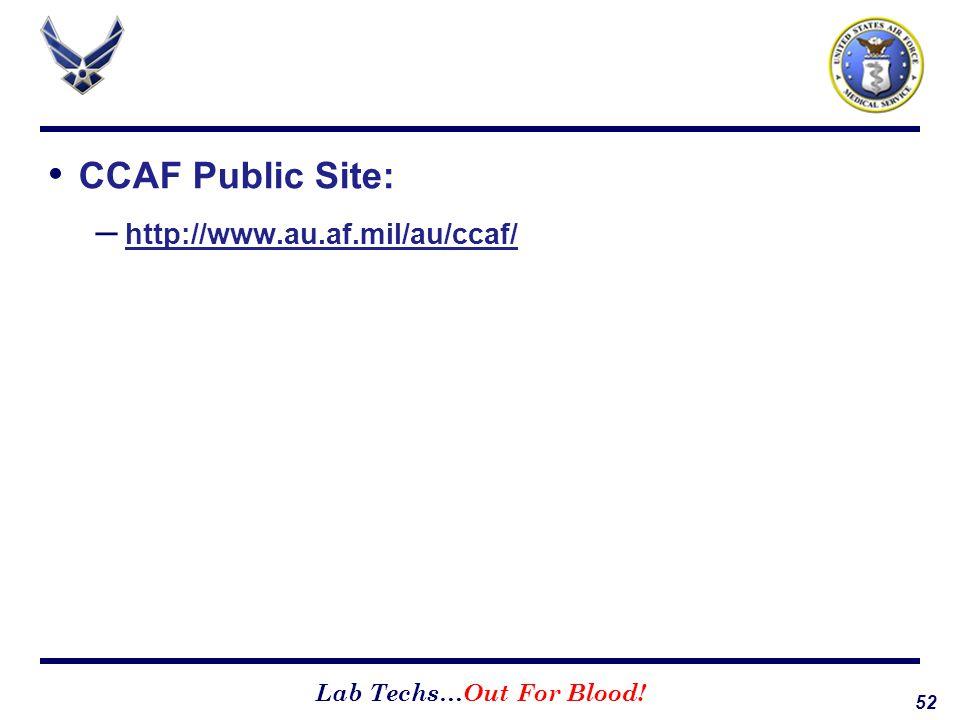 52 Lab Techs…Out For Blood! CCAF Public Site: – http://www.au.af.mil/au/ccaf/