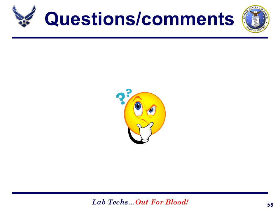 56 Lab Techs…Out For Blood! Questions/comments
