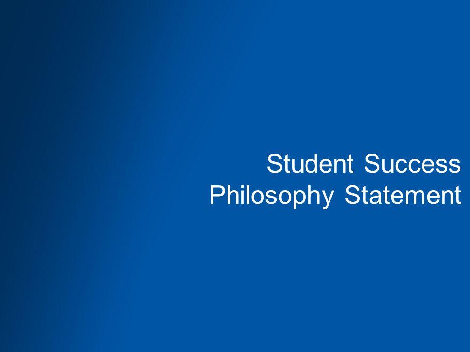 Student Success Philosophy Statement