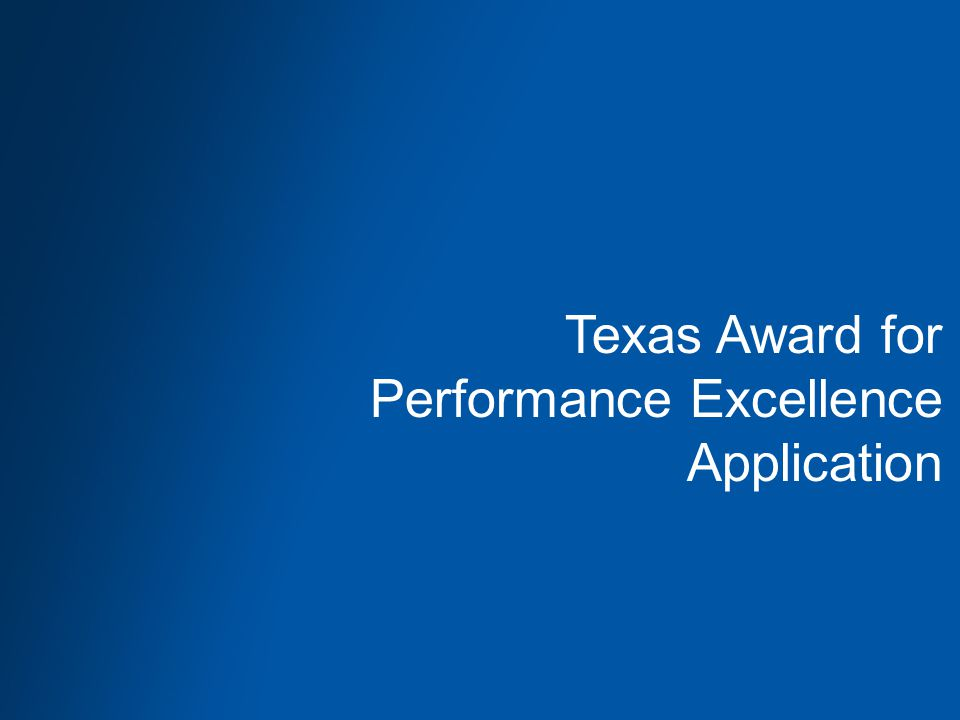 Texas Award for Performance Excellence Application