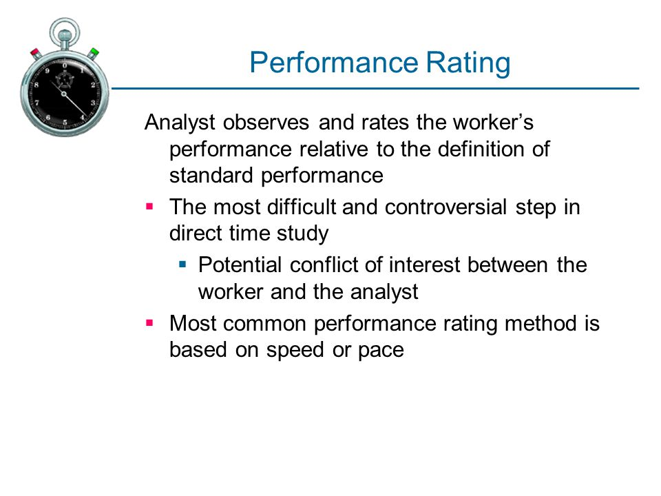 Performance Rating Analyst observes and rates the worker's performance relative to the definition of standard performance  The most difficult and con