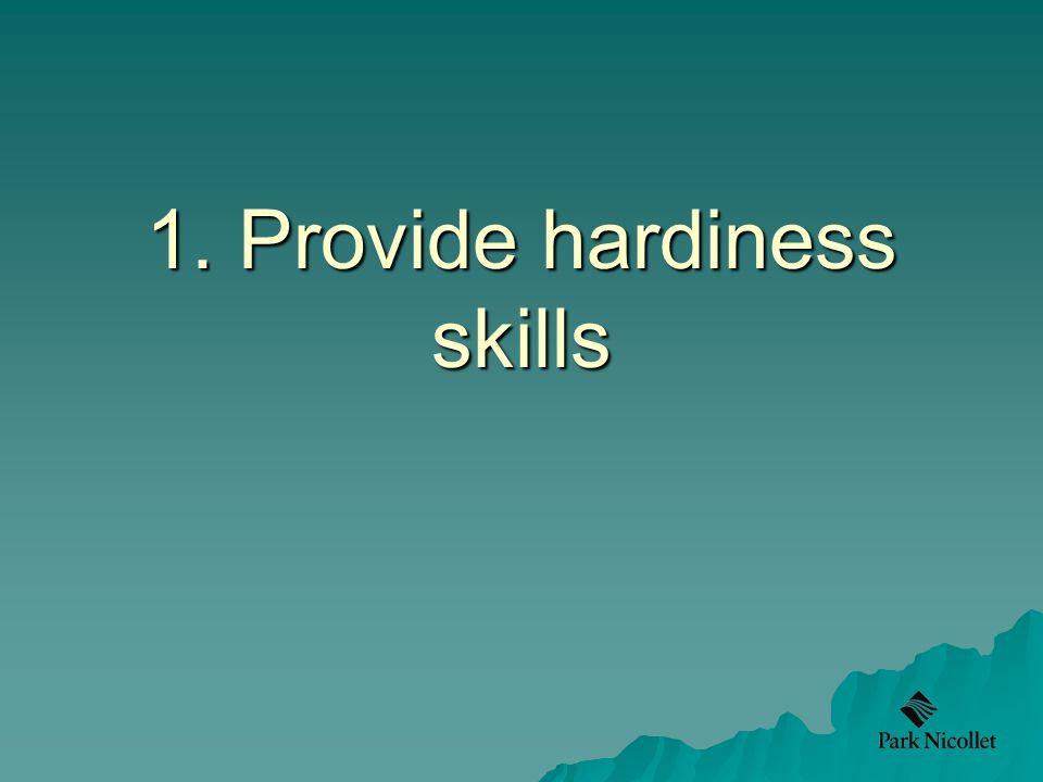 1. Provide hardiness skills