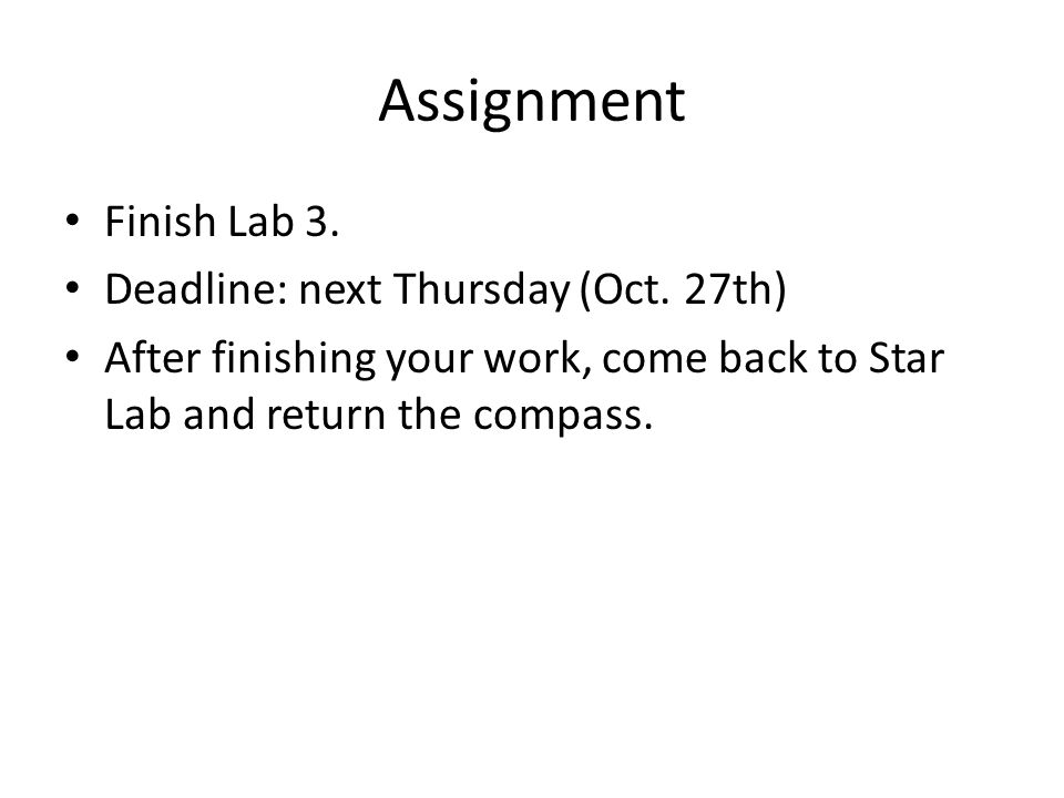 Assignment Finish Lab 3. Deadline: next Thursday (Oct.