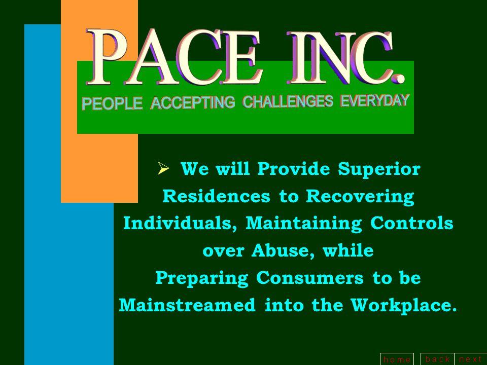 b a c kn e x t h o m e PACE INC. is a Non-Profit 501 (C)(3) Organization Located in Georgia.