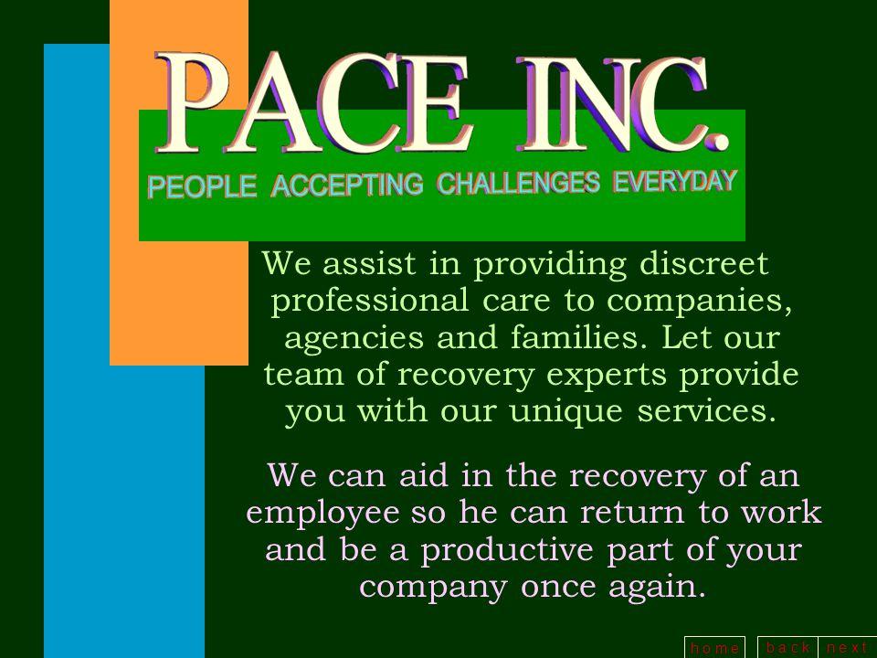 b a c kn e x t h o m e We would like to be your Company's Employee Assistance Program provider.