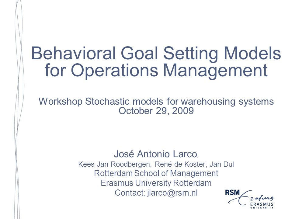 Goals are interesting for OM… Current assumptions of OM models: – People are predictable, work in a stationary way and are unaffected by external factors (Boudreau, 2003) Challenging goals have a positive effect on performance –Meta-analysis 8-16% performance increase over do your best strategies; (Locke and Latham, 1990) –Well studied: >239 lab experiments, > 156 field studies (Locke and Latham, 1990) Introduction Propositions Experiment Results Conclusions