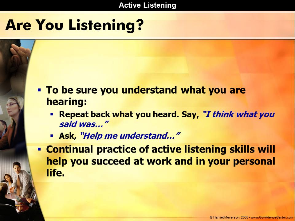 Active Listening © Harriet Meyerson, Are You Listening.