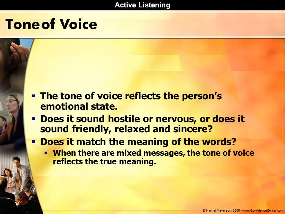 Active Listening © Harriet Meyerson, 2008 www.ConfidenceCenter.com Question 1 What is the best body position to assume when speaking to another person?