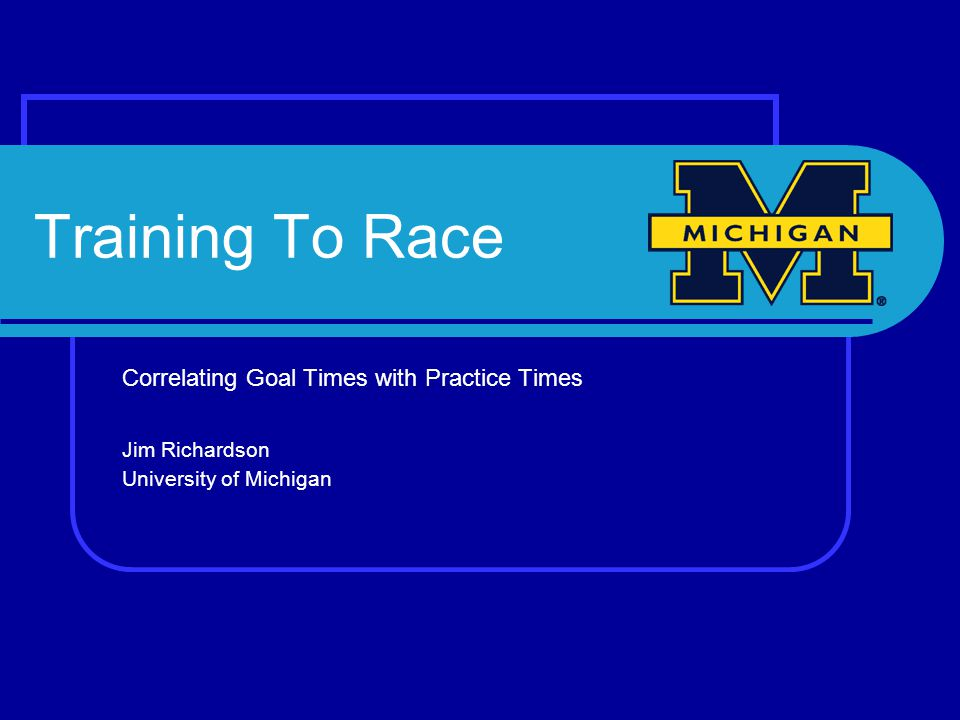 Training to Race Goal times in practice How to determine goal times / paces Distance Goal Paces 1650 / 1500m, 800m, 500 / 400m Middle Distance Goal Paces 200, 100 Sprint Goal Paces 50, 100