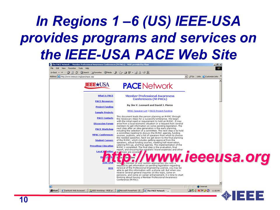 10 In Regions 1 –6 (US) IEEE-USA provides programs and services on the IEEE-USA PACE Web Site http://www.ieeeusa.org