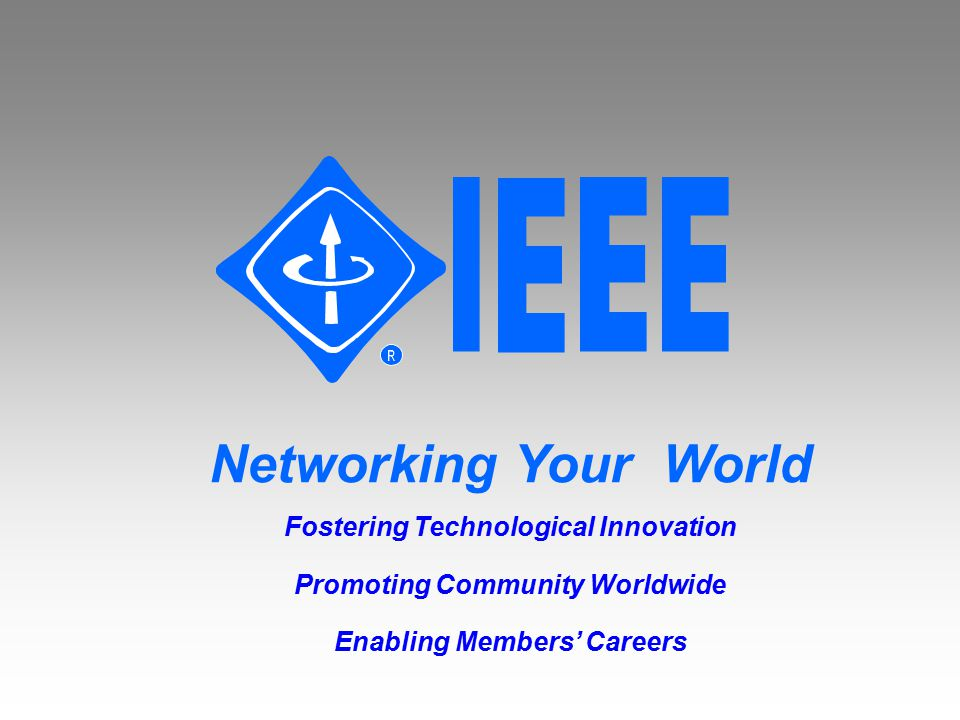 Networking Your World Fostering Technological Innovation Promoting Community Worldwide Enabling Members' Careers