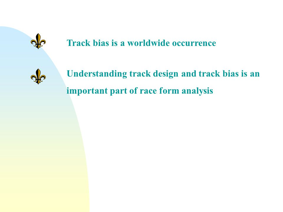 Track bias does occur and can even change during a meeting as the ground changes Conclusion While there are general indicators as discussed, there are not always hard and fast rules and these predictions can be wrong