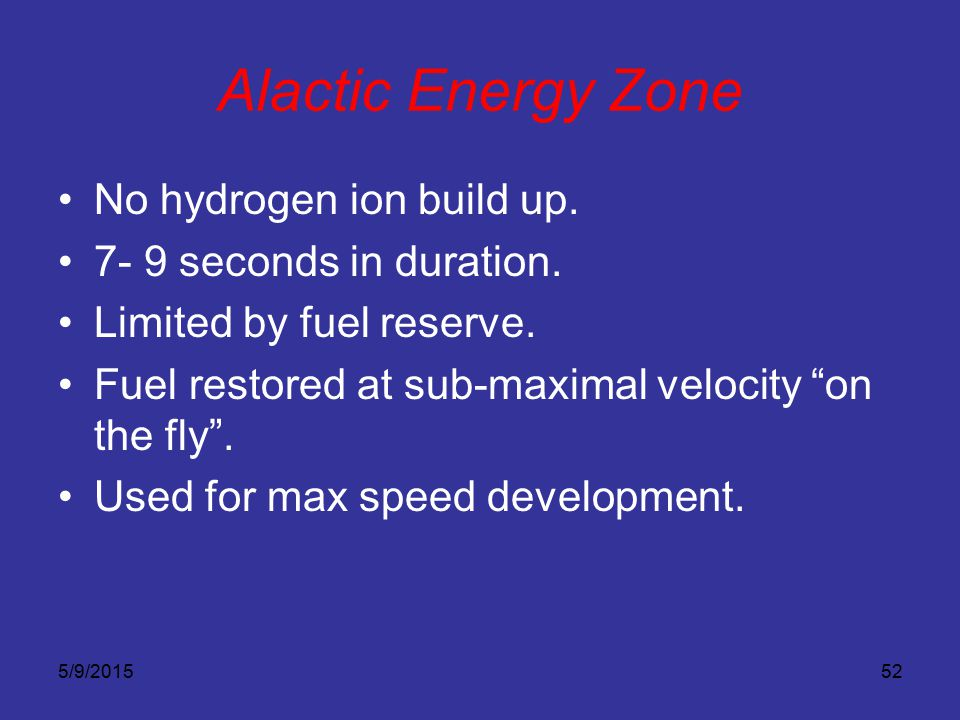 """5/9/201552 Alactic Energy Zone No hydrogen ion build up. 7- 9 seconds in duration. Limited by fuel reserve. Fuel restored at sub-maximal velocity """"on"""
