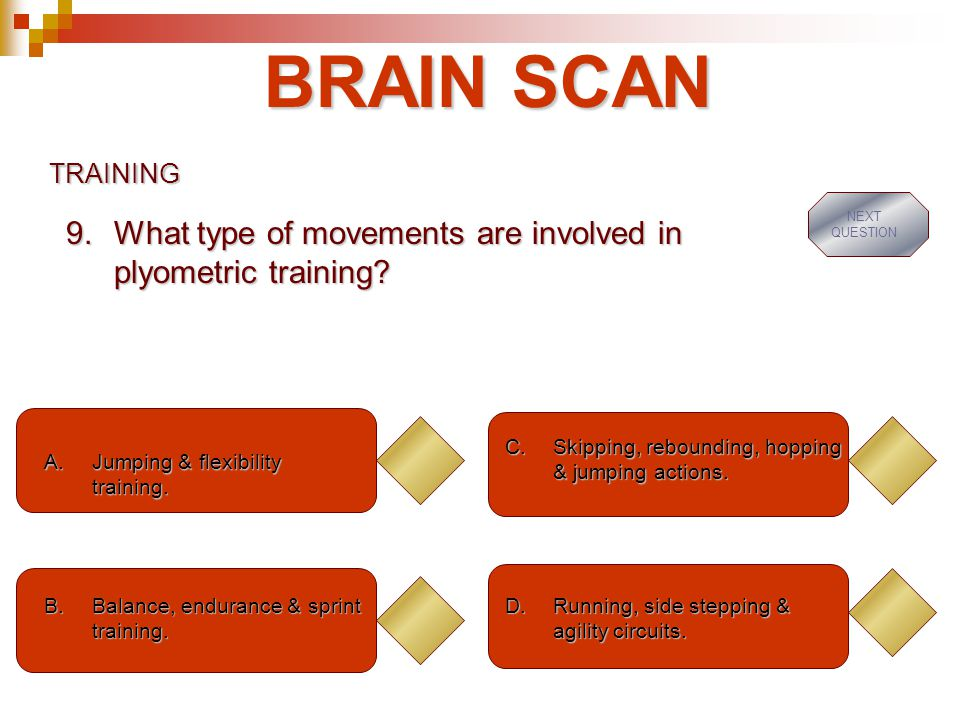 BRAIN SCAN TRAINING A.Jumping & flexibility training.