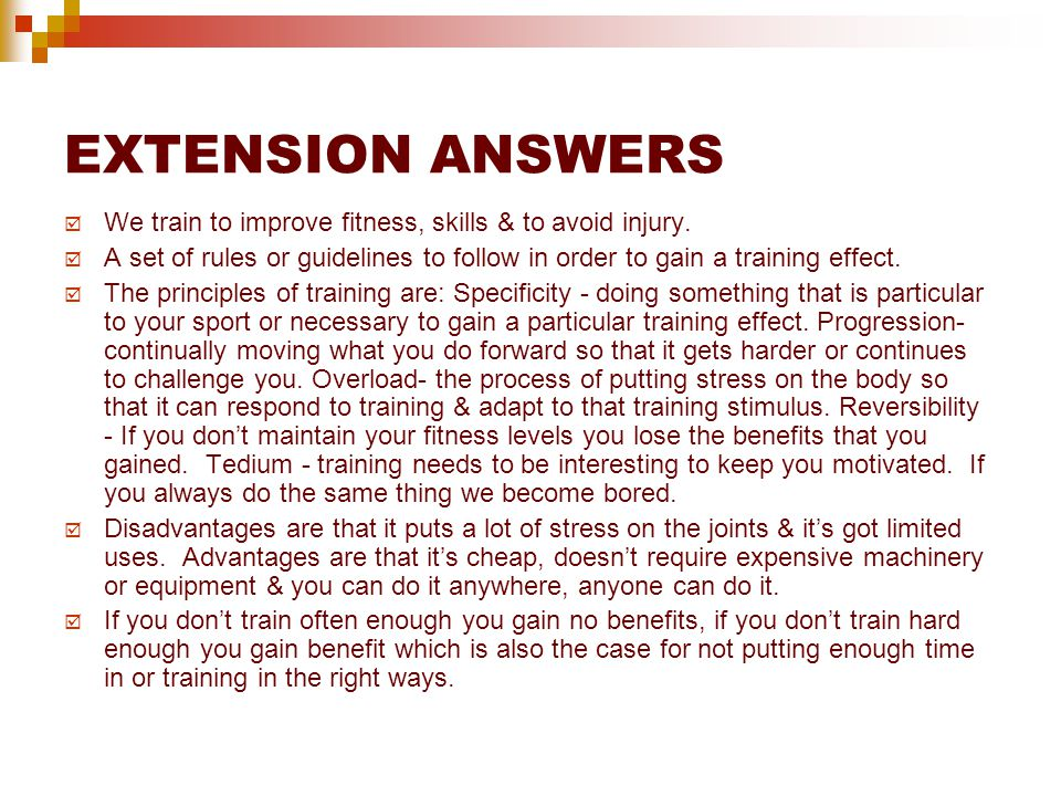 EXTENSION ANSWERS  We train to improve fitness, skills & to avoid injury.