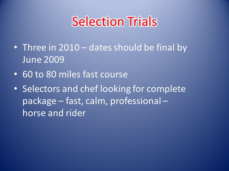 Three in 2010 – dates should be final by June 2009 60 to 80 miles fast course Selectors and chef looking for complete package – fast, calm, profession