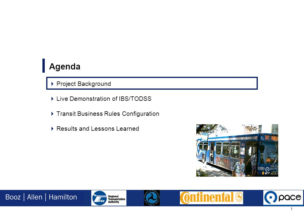 1 Agenda  Project Background  Live Demonstration of IBS/TODSS  Transit Business Rules Configuration  Results and Lessons Learned