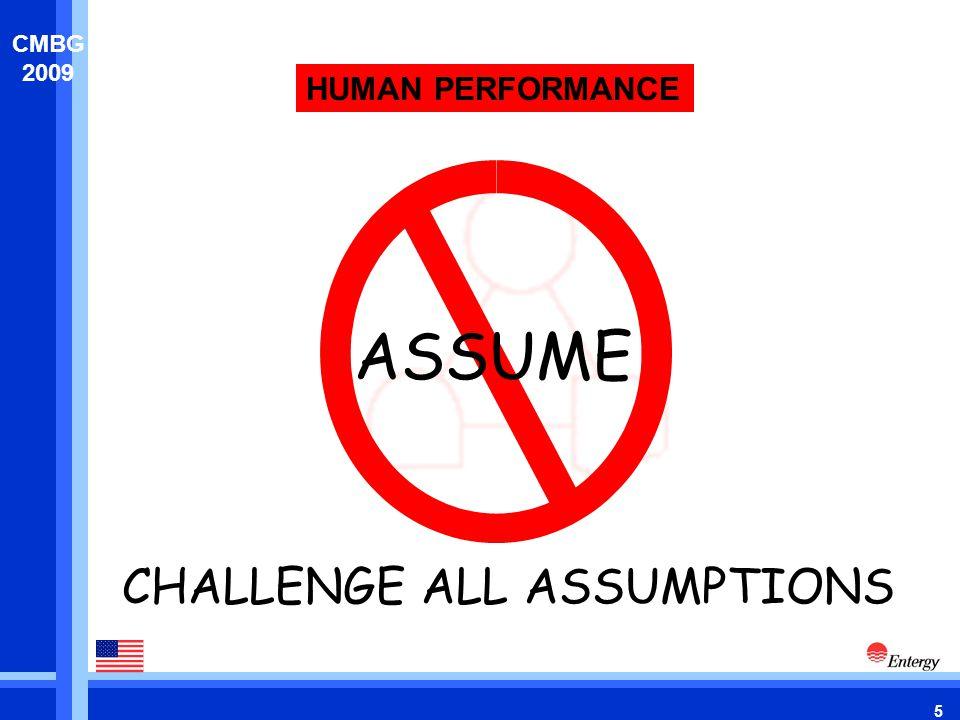 5 CMBG 2009 HUMAN PERFORMANCE ASSUME CHALLENGE ALL ASSUMPTIONS