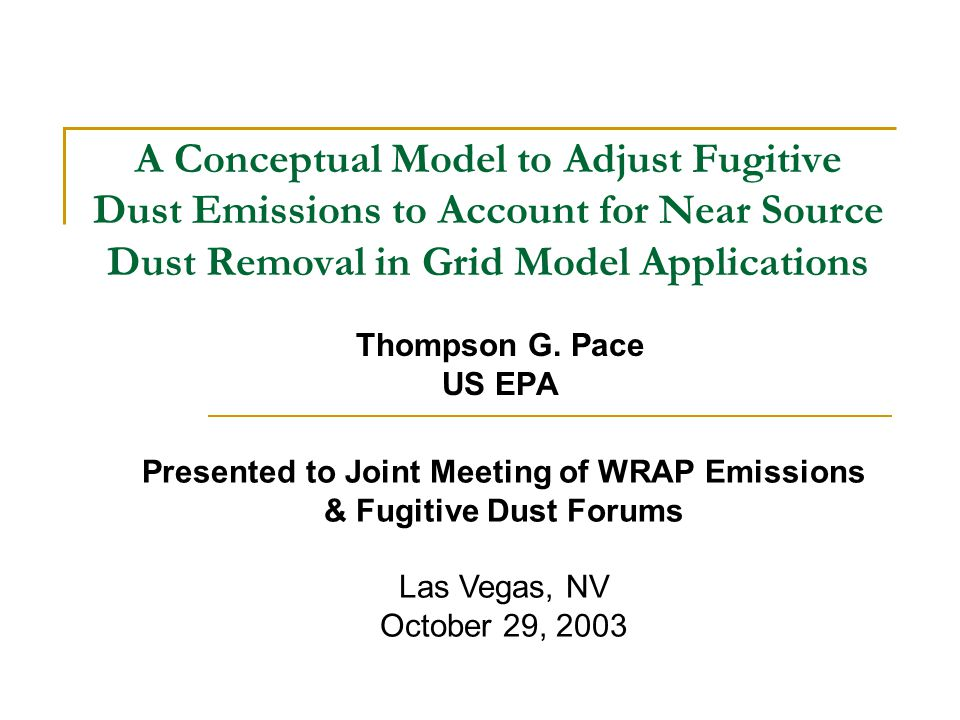 A Conceptual Model to Adjust Fugitive Dust Emissions to Account for Near Source Dust Removal in Grid Model Applications Thompson G.