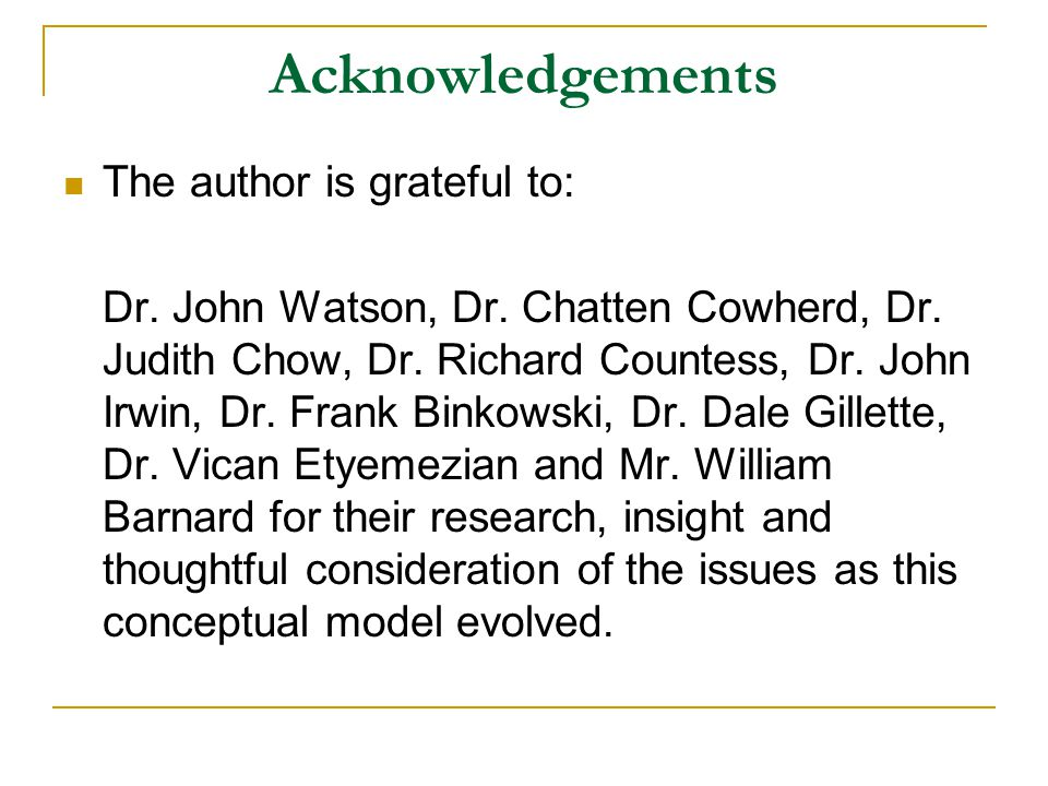 Acknowledgements The author is grateful to: Dr. John Watson, Dr.