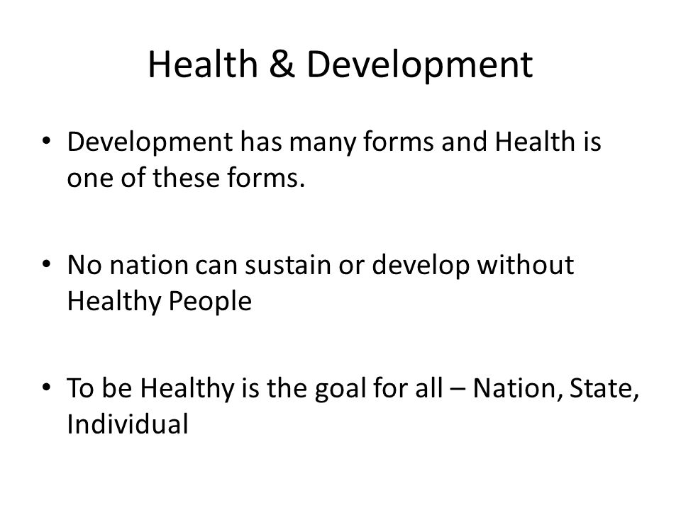 Development has many forms and Health is one of these forms.