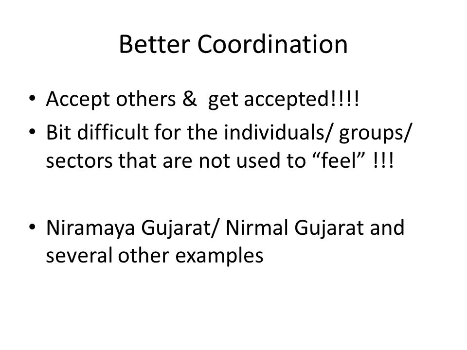 Better Coordination Accept others & get accepted!!!.