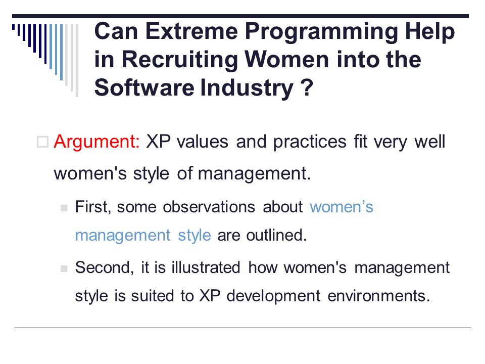 Can Extreme Programming Help in Recruiting Women into the Software Industry .