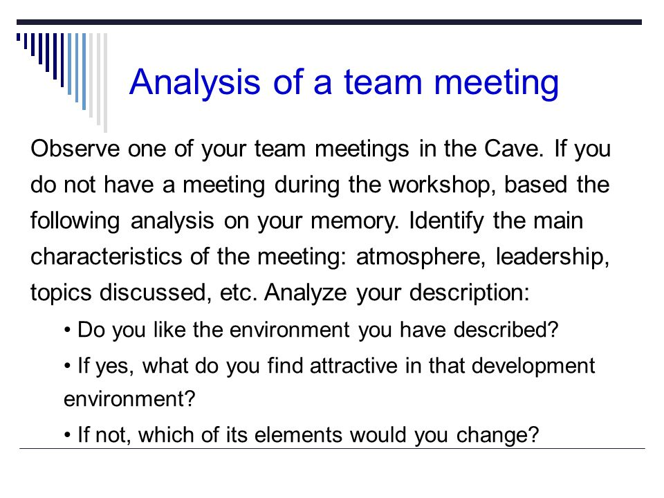 Analysis of a team meeting Observe one of your team meetings in the Cave.