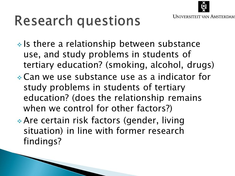  Is there a relationship between substance use, and study problems in students of tertiary education? (smoking, alcohol, drugs)  Can we use substanc