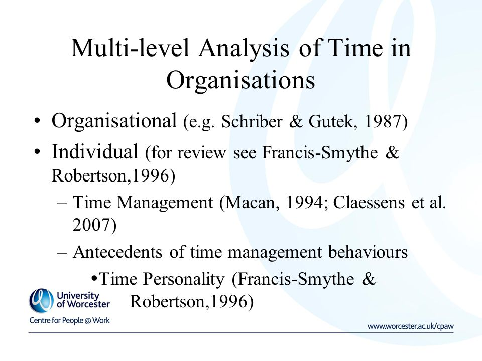 Multi-level Analysis of Time in Organisations Organisational (e.g.
