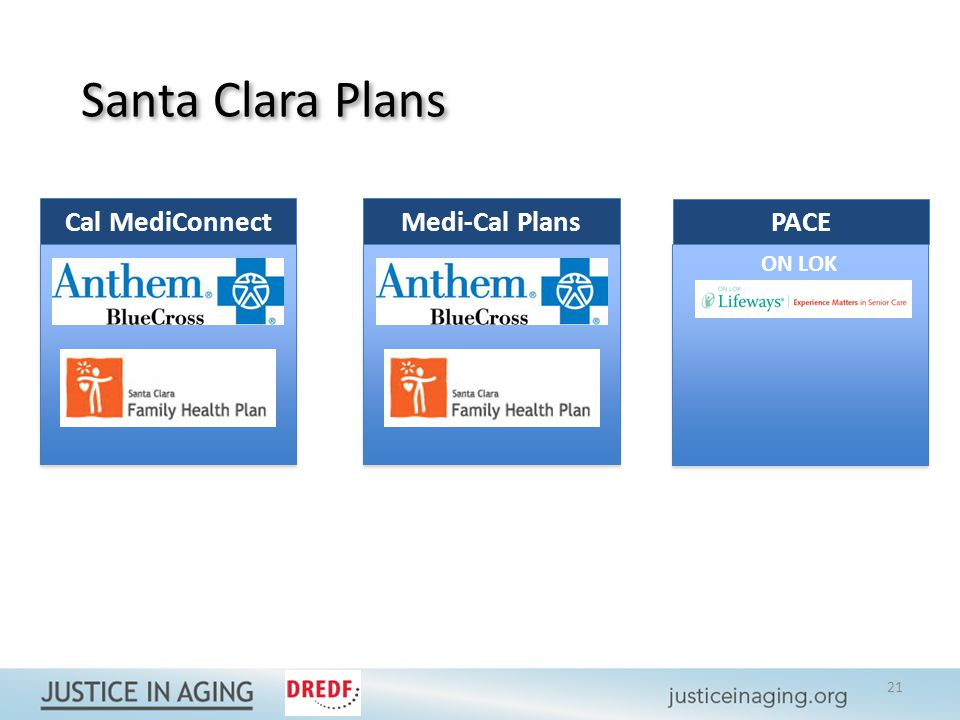 Santa Clara Plans Cal MediConnectMedi-Cal Plans PACE ON LOK 21