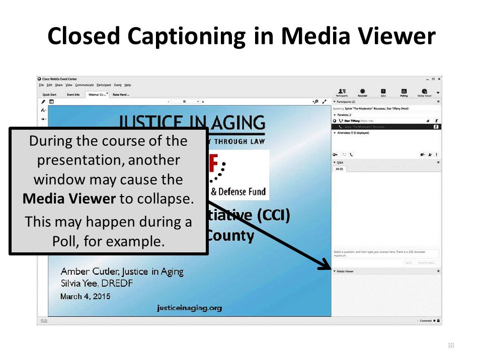 Closed Captioning in Media Viewer During the course of the presentation, another window may cause the Media Viewer to collapse.
