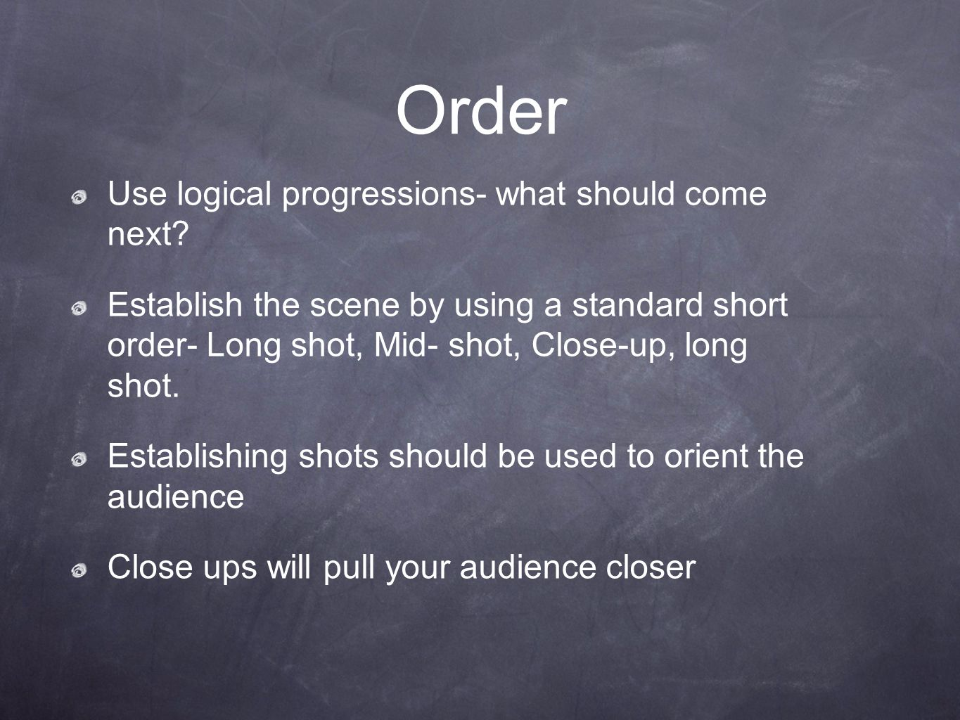 Order Use logical progressions- what should come next.