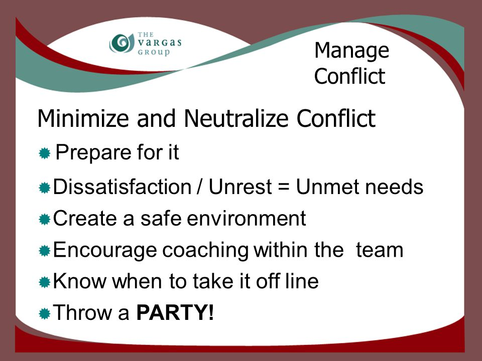  Prepare for it Manage Conflict Minimize and Neutralize Conflict  Throw a PARTY.
