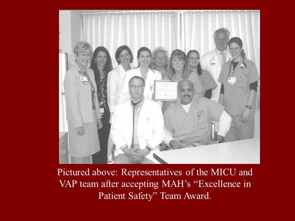 Pictured above: Representatives of the MICU and VAP team after accepting MAH's Excellence in Patient Safety Team Award.