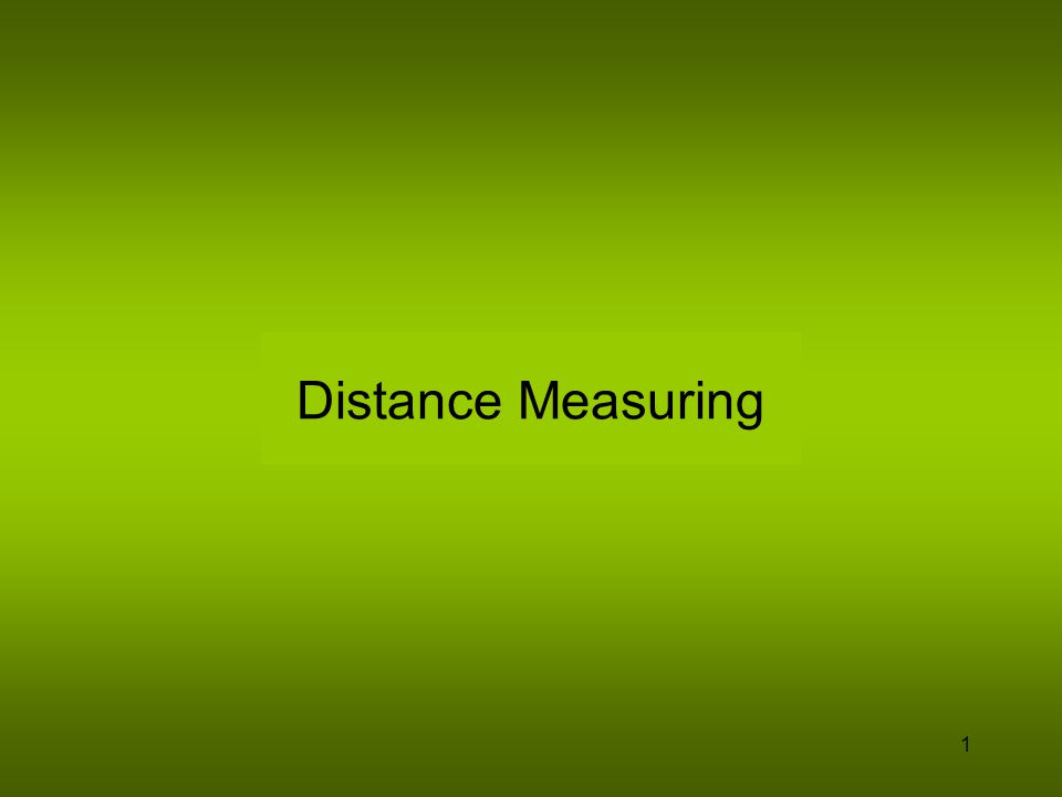 2 Two principles of measuring distance 1) It takes two points to form a line.