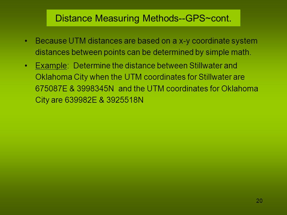 21 Distance Measuring Methods--GPS~Example Subtracting the coordinates gives the two sides of a right triangle.