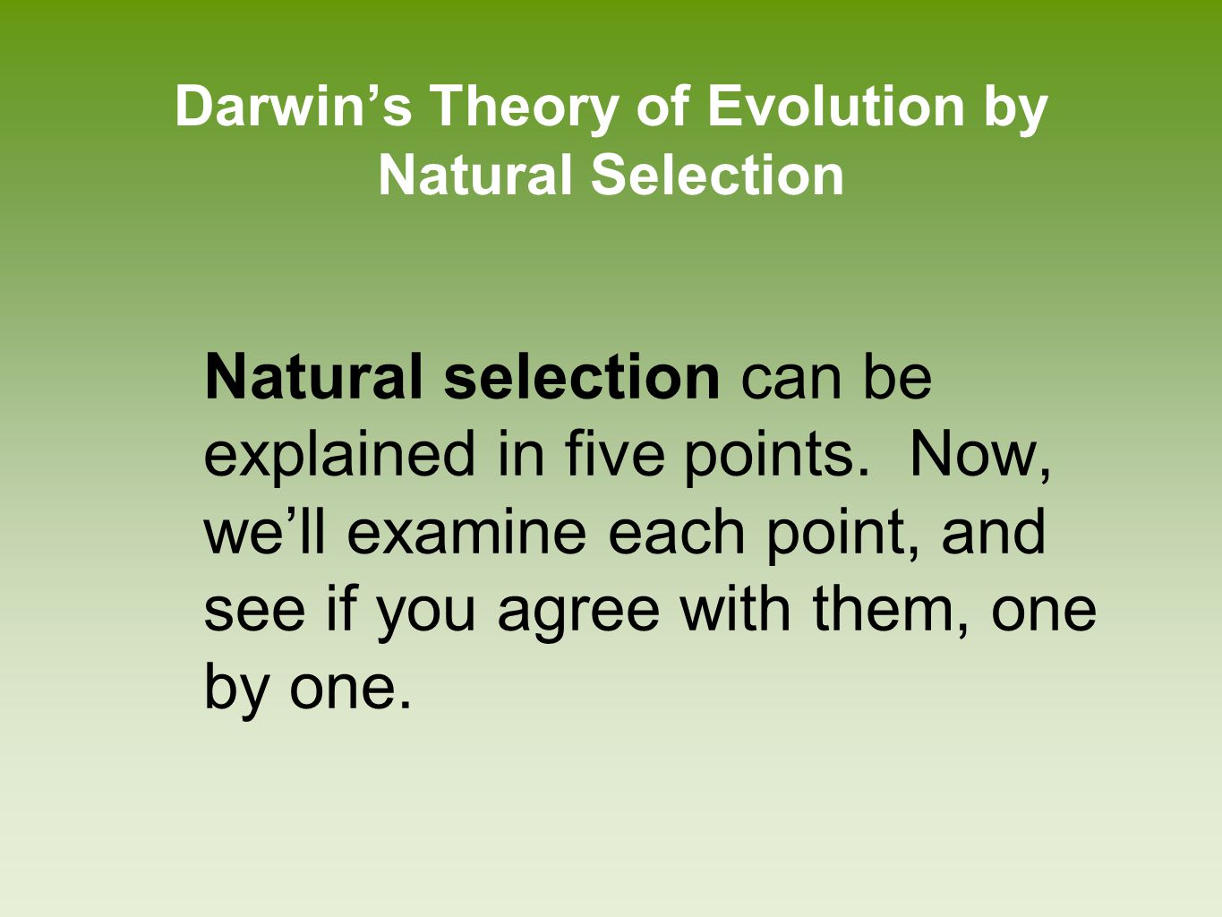 Darwin's Theory of Evolution by Natural Selection: Point #1 1. Individuals vary.