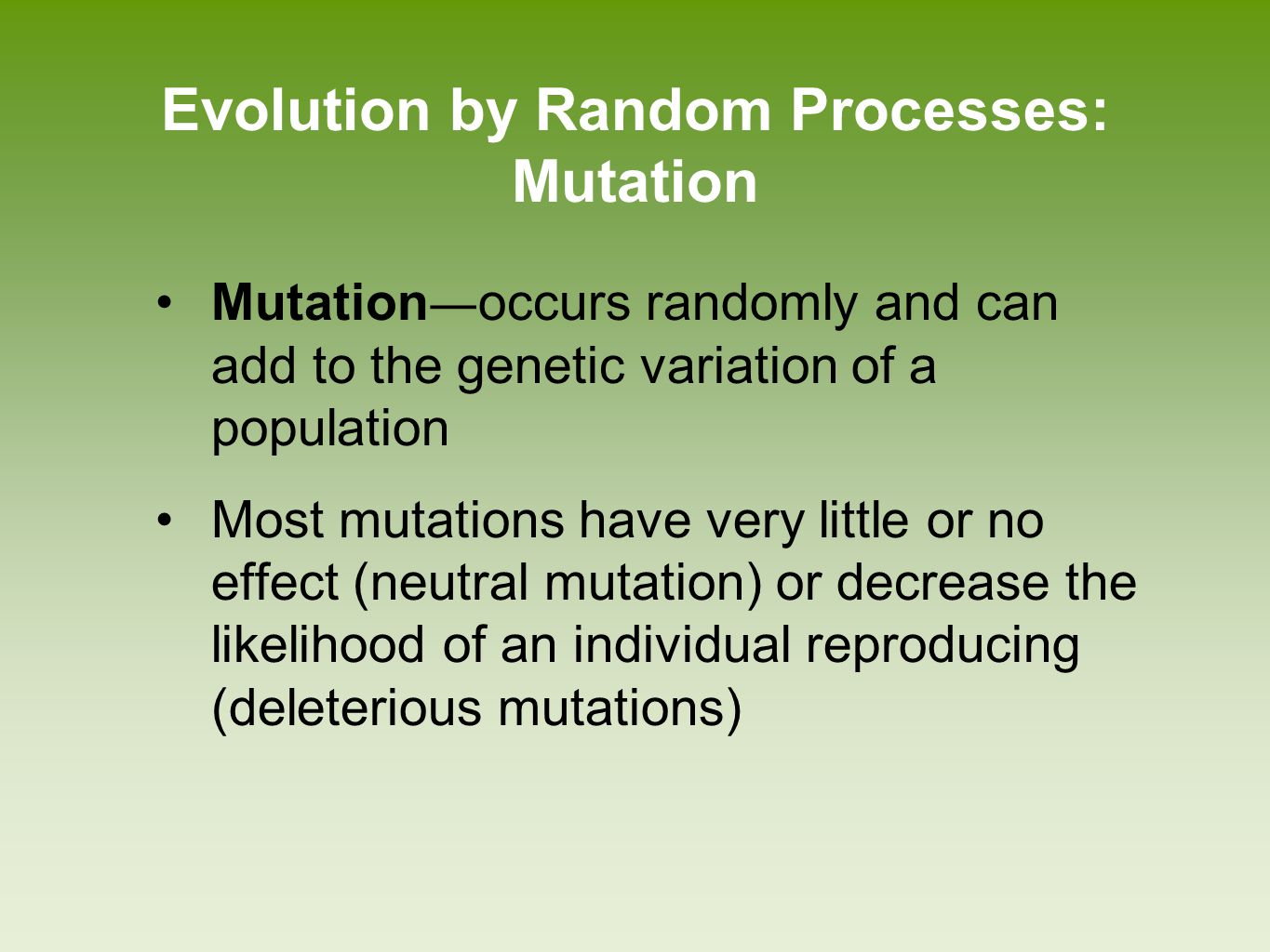 Evolution by Random Processes: Genetic drift Genetic drift ― change in the genetic composition of a population over time as a result of random mating