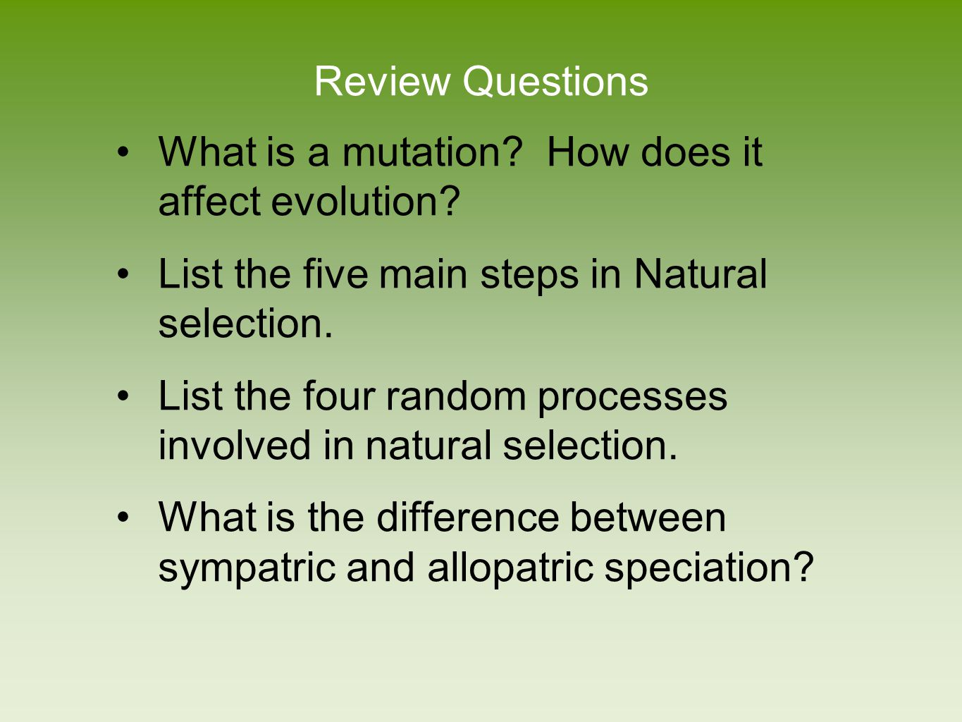 Review Questions What factors determine the rate of evolution of a species.