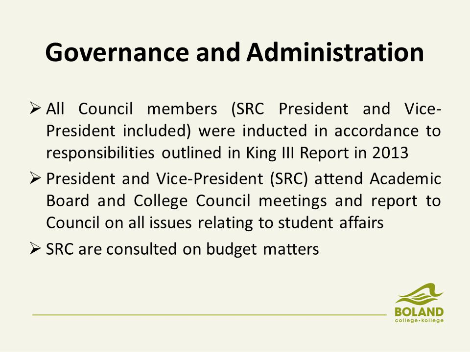 Governance and Administration  An effective QMS-system has been developed which provides a comprehensive library of college policies, procedures and other documents to govern, manage and administer the college operations  Boland College implements a Total Quality Management system.