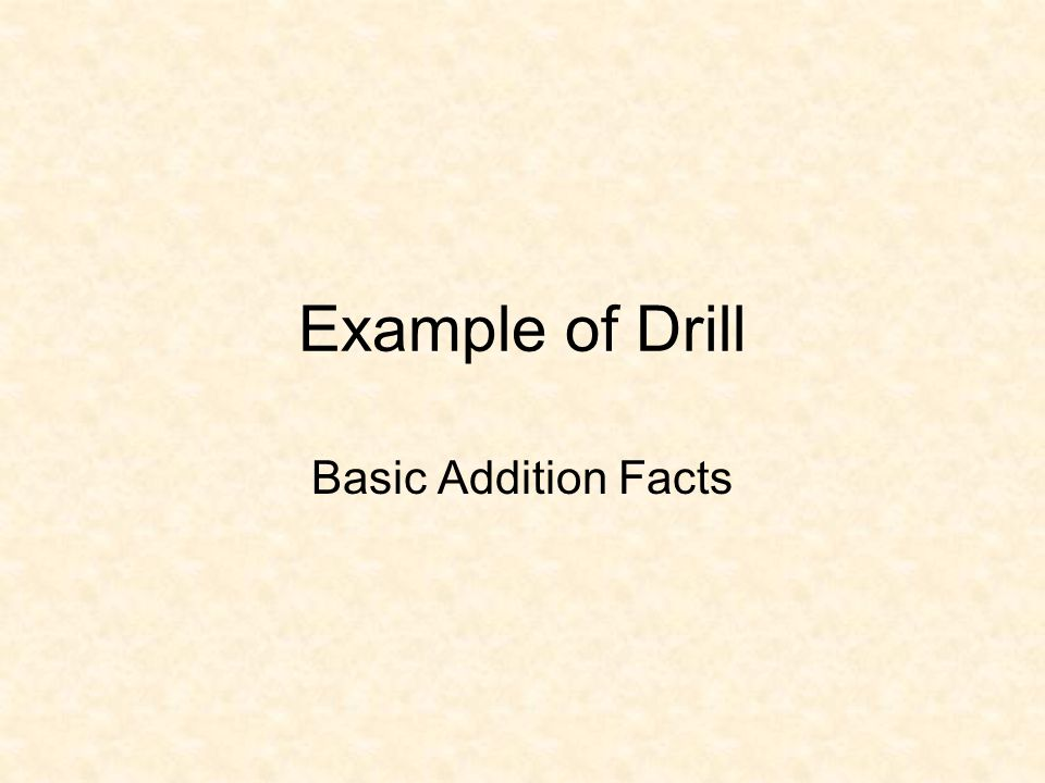 Example of Drill Basic Addition Facts