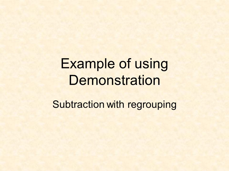 Example of using Demonstration Subtraction with regrouping