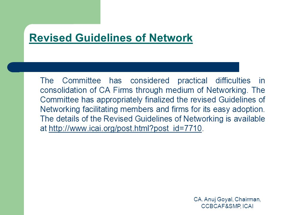 Revised Guidelines of Network The Committee has considered practical difficulties in consolidation of CA Firms through medium of Networking.