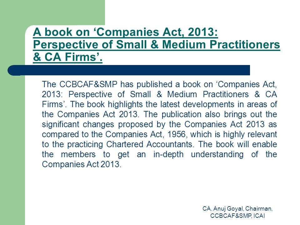 A book on 'Companies Act, 2013: Perspective of Small & Medium Practitioners & CA Firms'.